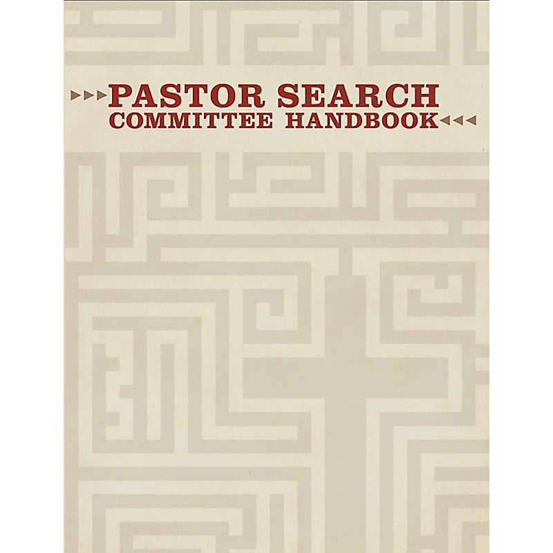 Pastor Search Committee Handbook, Revised
