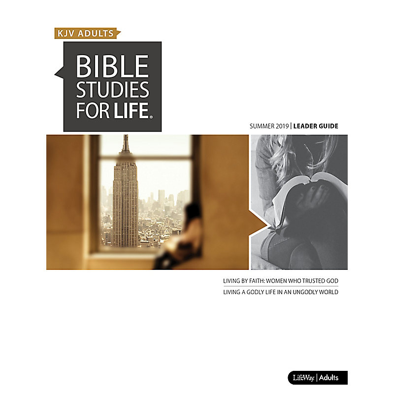 Bible Studies for Life: KJV Adult Leader Guide - Summer 2019