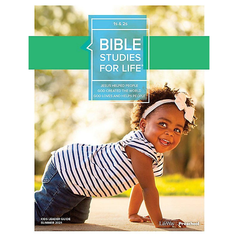 Bible Studies For Life: 1s & 2s Leader Guide Summer 2021