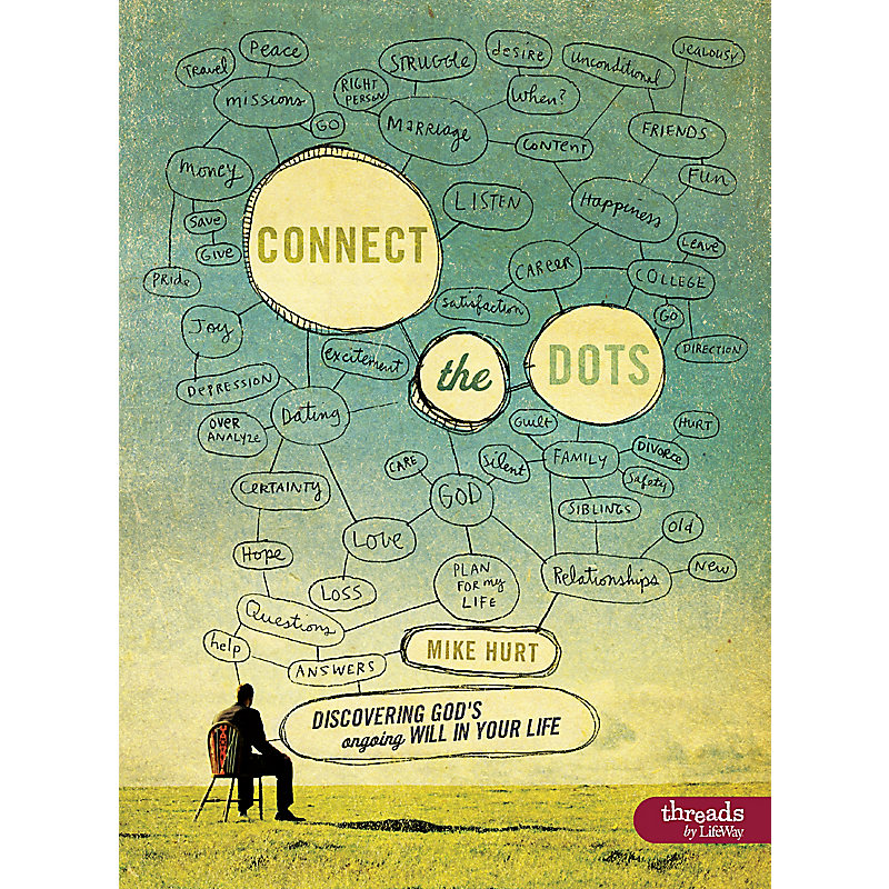 Connect The Dots: Discovering God's Ongoing Will In Your Life - Member Book