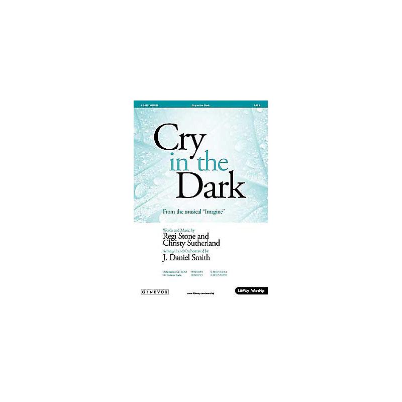 Cry in the Dark - SATB Anthem (Min. 10)