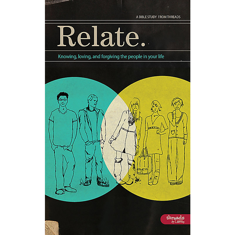 Relate: Knowing, Loving, and Forgiving the People in Your Life - Member Book