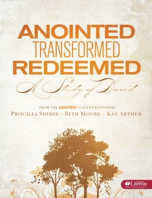 Anointed, Transformed, Redeemed Bible Study by Priscilla Shirer