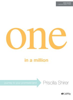 One In A Million Bible Study by Priscilla Shirer