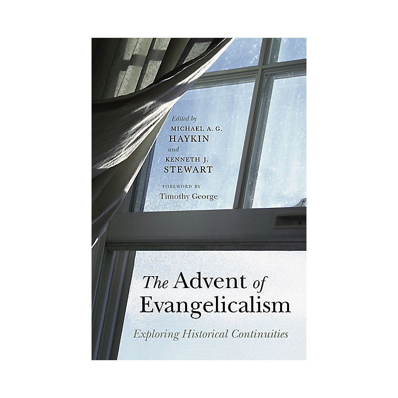 The Advent of Evangelicalism