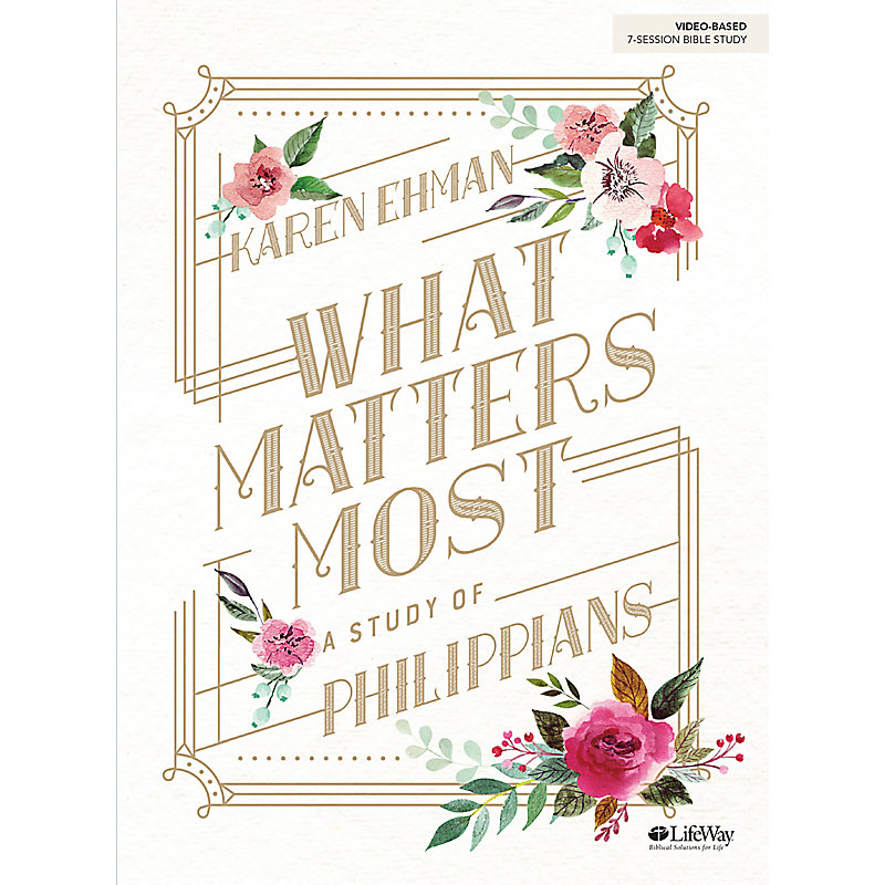 What Matters Most - Bible Study Book