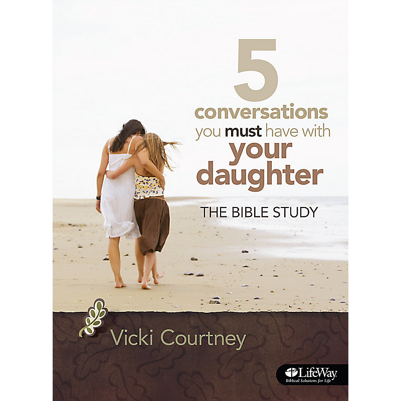 5 Conversations You Must Have with Your Daughter - Bible Study Book