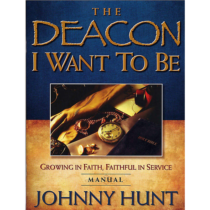 The Deacon I Want to Be- Learner Manual