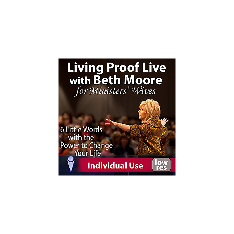 Living Proof Live with Beth Moore for Ministers' Wives
