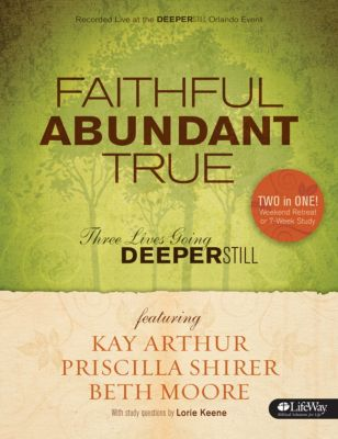 Faithful, Abundant, True Bible Study by Priscilla Shirer