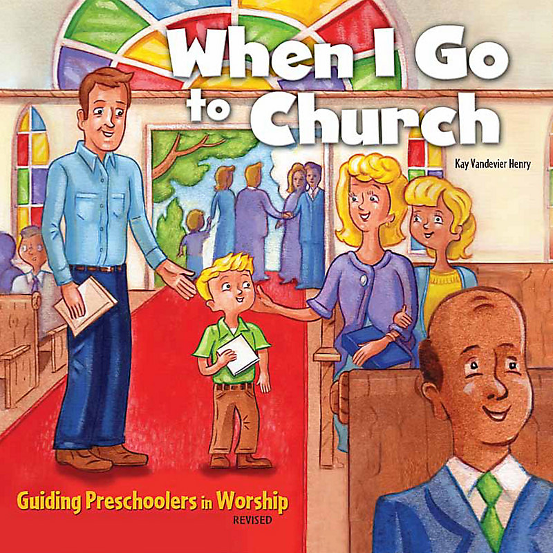 When I Go to Church: Guiding Preschoolers in Worship