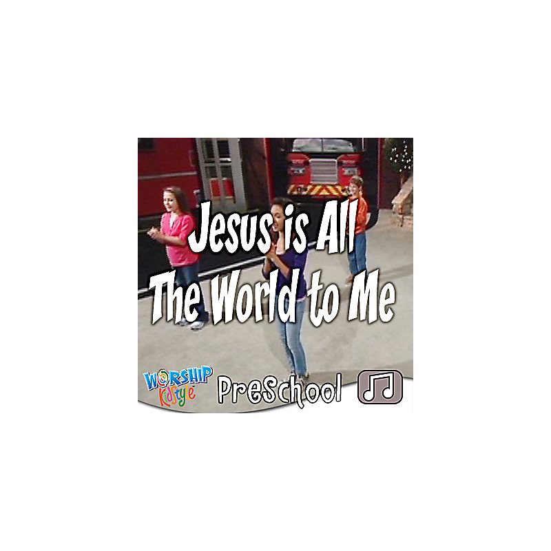 LifeWay Kids Worship: Jesus Is All the World To Me (Preschool) - Audio