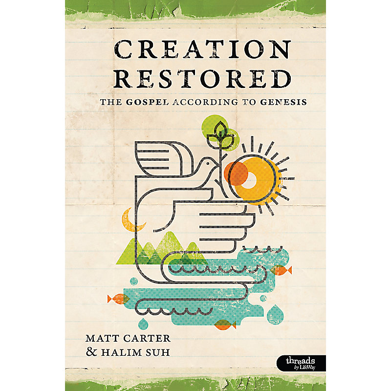Creation Restored: The Gospel According to Genesis - Member Book