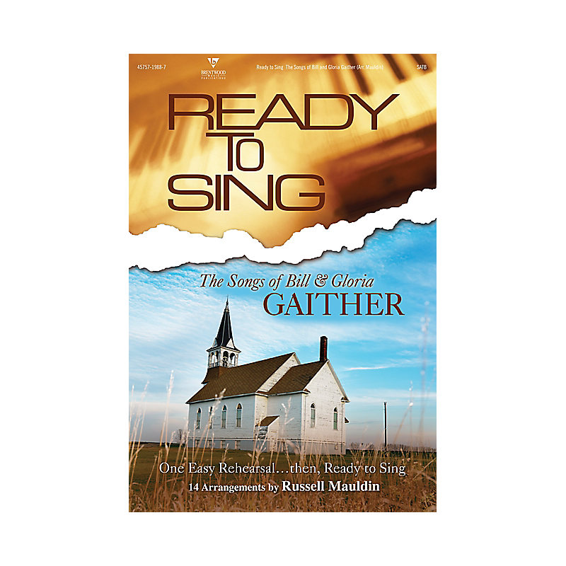 Ready to Sing Songs of Bill & Gloria Gaither Choral Book