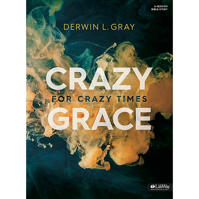 Crazy Grace for Crazy Times - Bible Study Kit