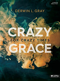 Crazy Grace for Crazy Times