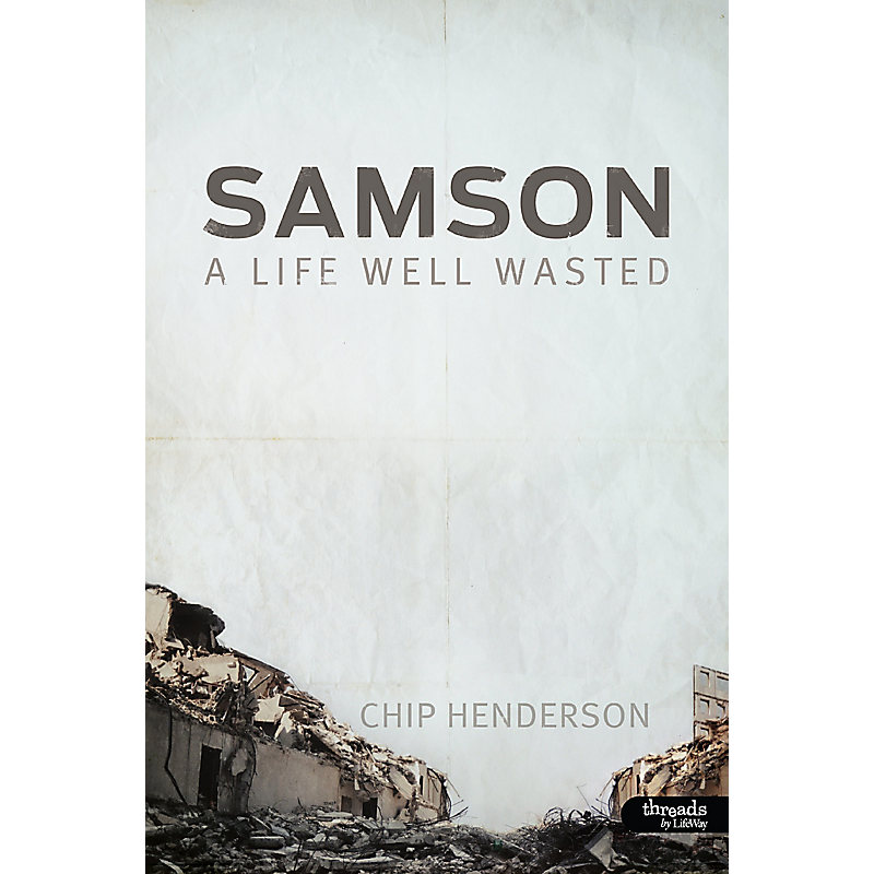 Samson: A Life Well Wasted - Member Book