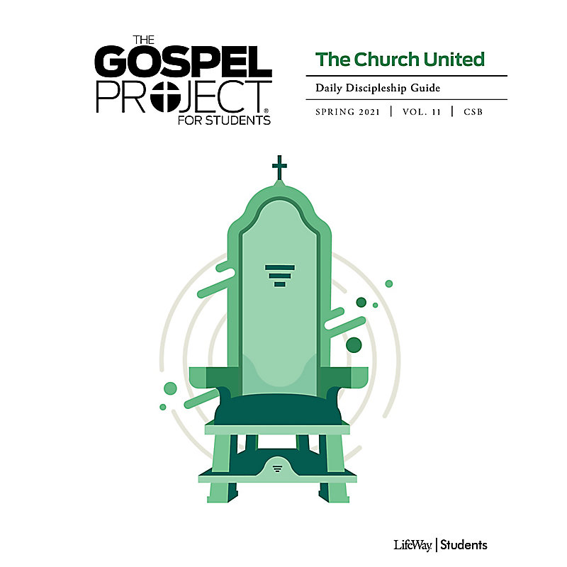 The The Gospel Project: Students - Daily Discipleship Guide - CSB - Spring 2021