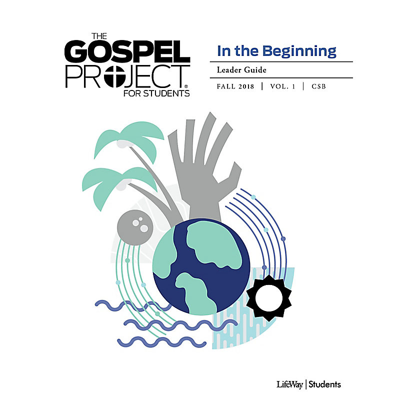 The Gospel Project for Students Leader Guide - Fall 2018 (Volume 1: In the Beginning)