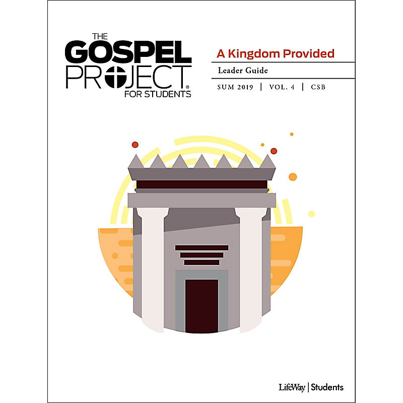 The Gospel Project for Students: Leader Guide - Summer 2019