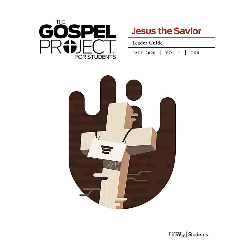 The Gospel Project for Students: Leader Guide - CSB - Fall 2020