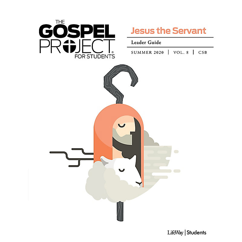 Gospel Project Christmas Dvd Lesson 2020 The Gospel Project for Students: Leader Guide   Summer 2020   LifeWay
