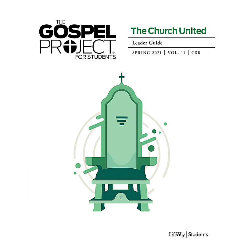 The Gospel Project: Students - Leader Guide - CSB - Spring 2021