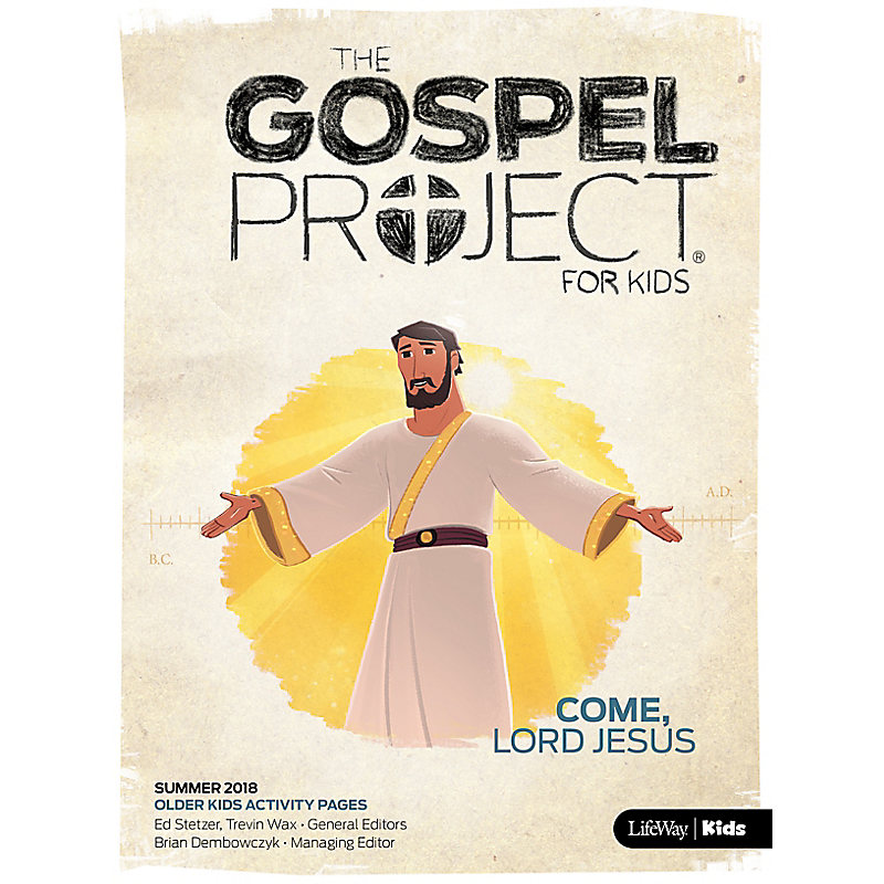 The Gospel Project for Kids: Older Kids Activity Pages Summer 2018