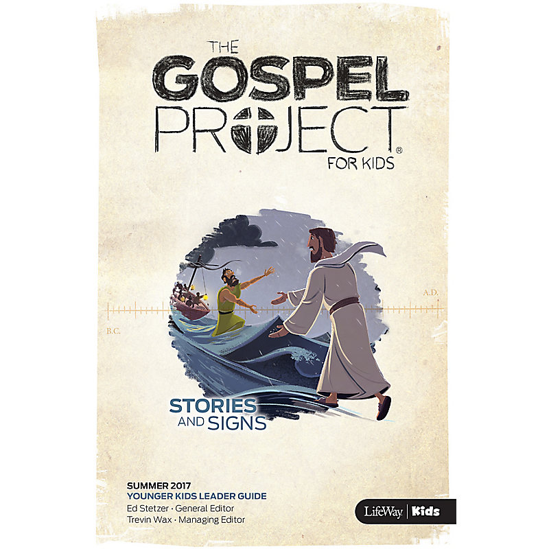 The Gospel Project for Kids: Younger Kids Leader Guide - Summer 2017