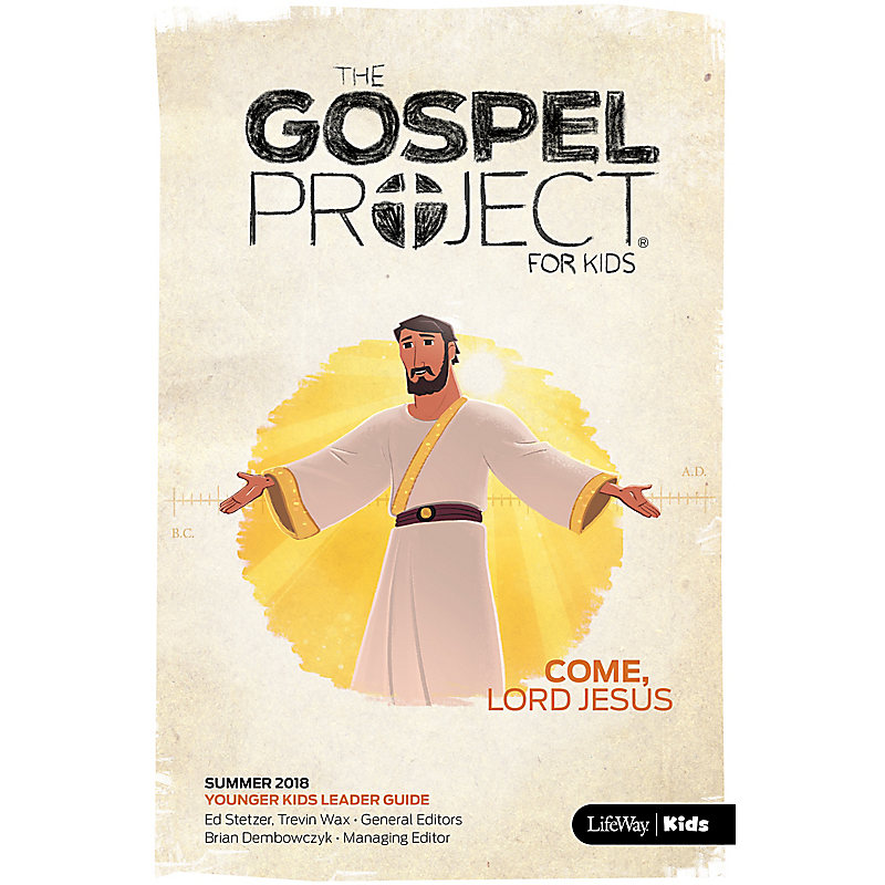 The Gospel Project for Kids: Younger Kids Leader Guide Summer 2018