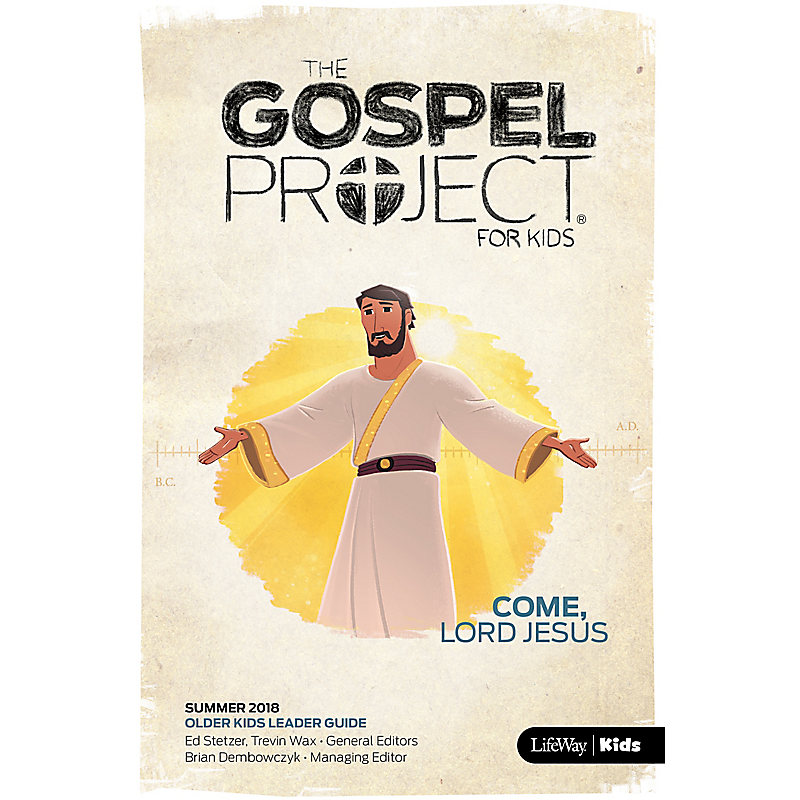 The Gospel Project for Kids: Older Kids Leader Guide Summer 2018