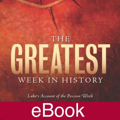 Luke bible studies lifeway the greatest week in history lukes account of the passion week learner guide fandeluxe Gallery