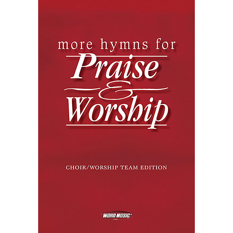 More Hymns for Praise & Worship Choral Book