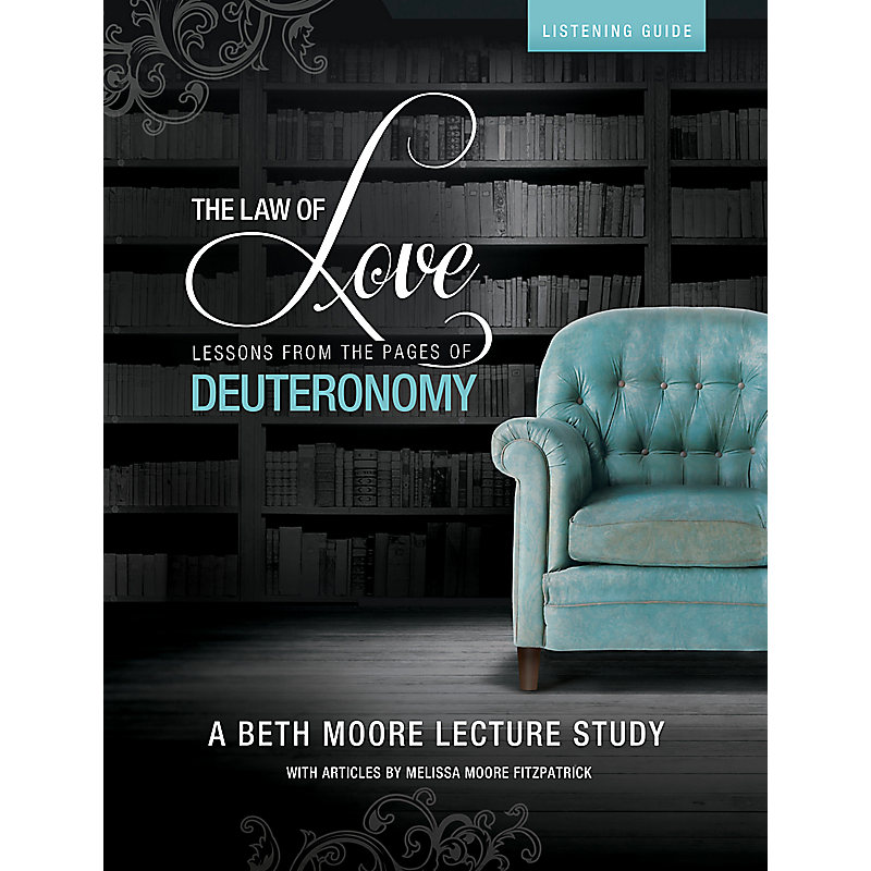 The Law of Love: Lessons from the Pages of Deuteronomy - Listening Guide