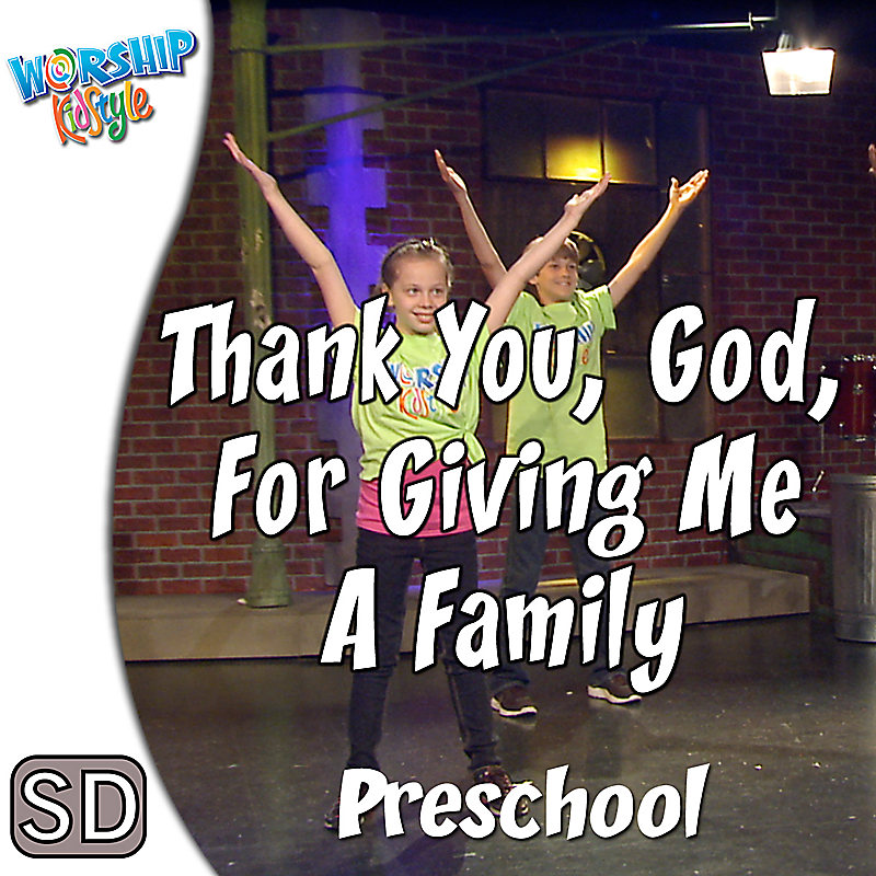 Worship KidStyle: Preschool - Thank You, God, For Giving Me a Family -  Music Video
