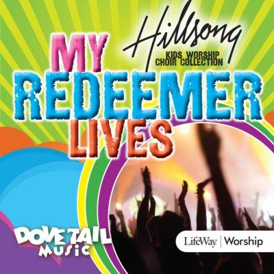 My Redeemer Lives   Hillsong Children's Collection - LifeWay