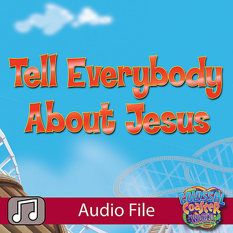 Lifeway Kids Worship: Tell Everybody 'Bout Jesus (Preschool)- Audio