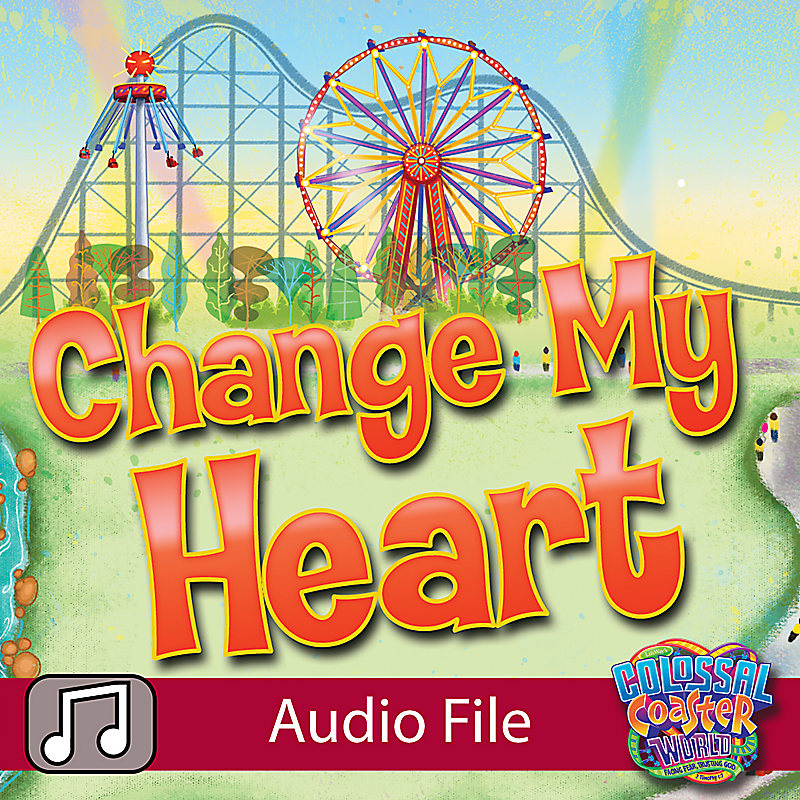 LifeWay Kids Worship: Change My Heart - Audio