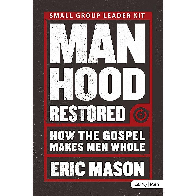 Manhood Restored: How the Gospel Makes Men Whole - Leader Kit