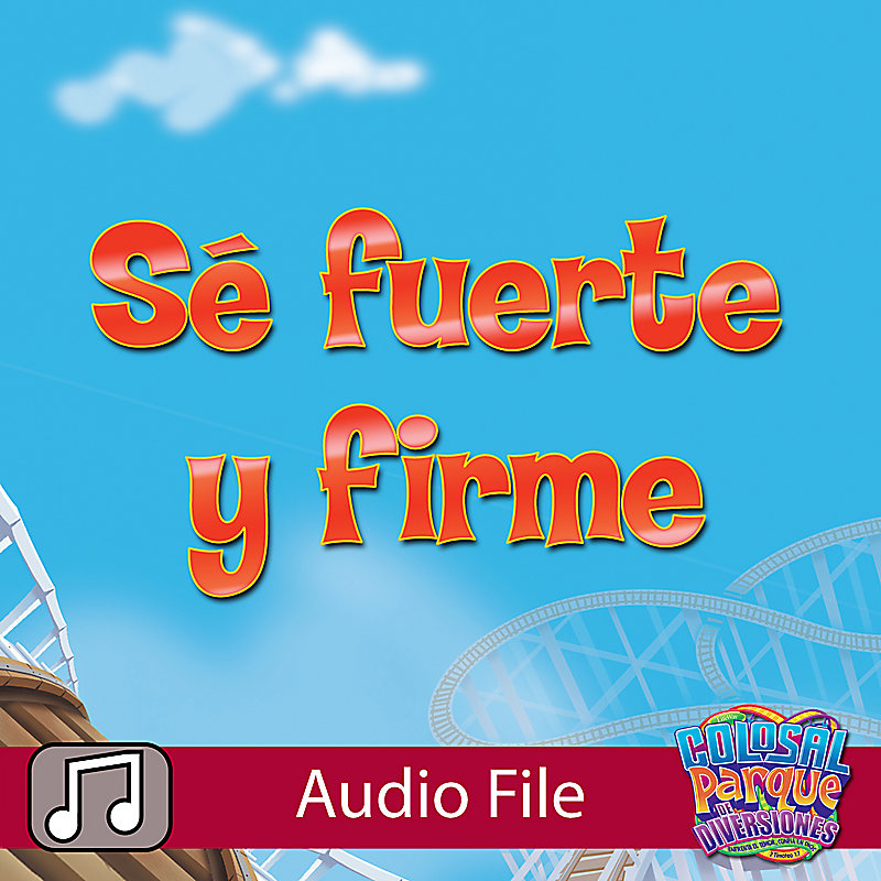 VBS 2013: Se Fuerte y Firme - Music Audio (Spanish)