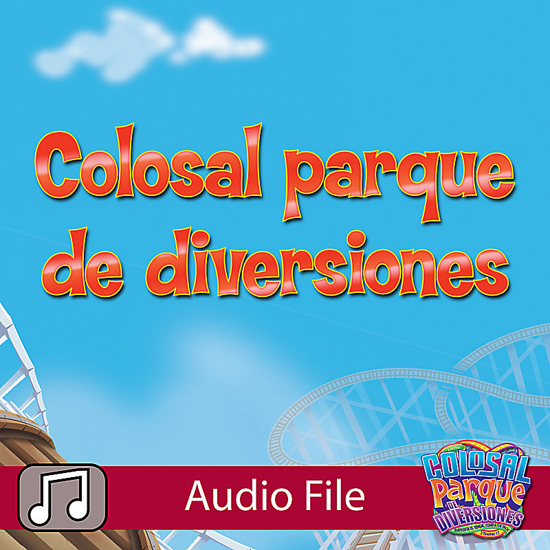 VBS 2013: Colosal Parque De Diversiones - Music Audio