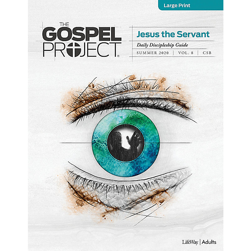 The Gospel Project for Adults: Daily Discipleship Guide - Large Print - CSB - Summer 2020