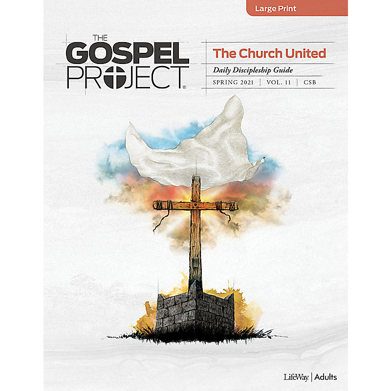 The Gospel Project for Adults: Daily Discipleship Guide - Large Print - CSB - Spring 2021