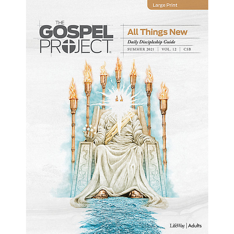 The Gospel Project for Adults: Daily Discipleship Guide - Large Print - Summer 2021
