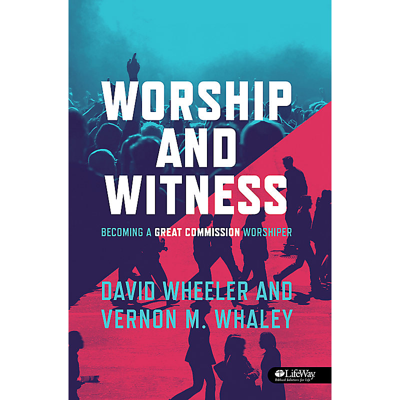 Worship and Witness: Becoming a Great Commission Worshiper - Member eBook