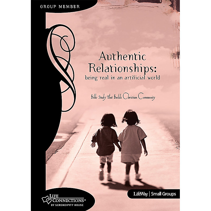 Life Connections Series: Authentic Relationships - Member Book