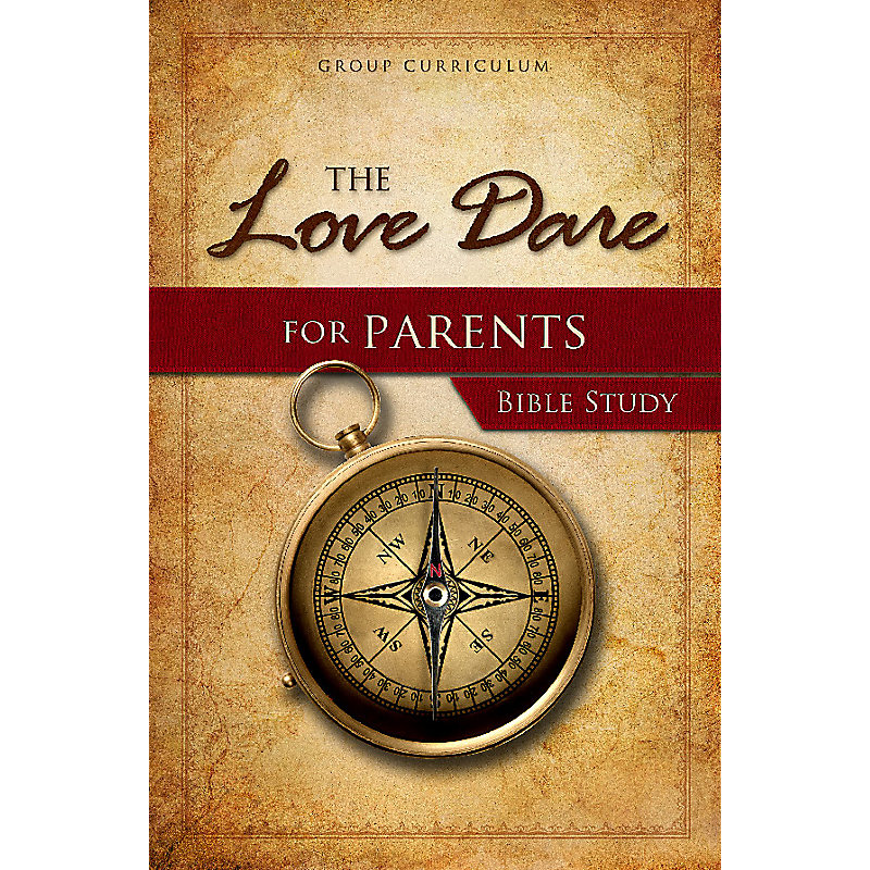 The Love Dare for Parents - Study Guide