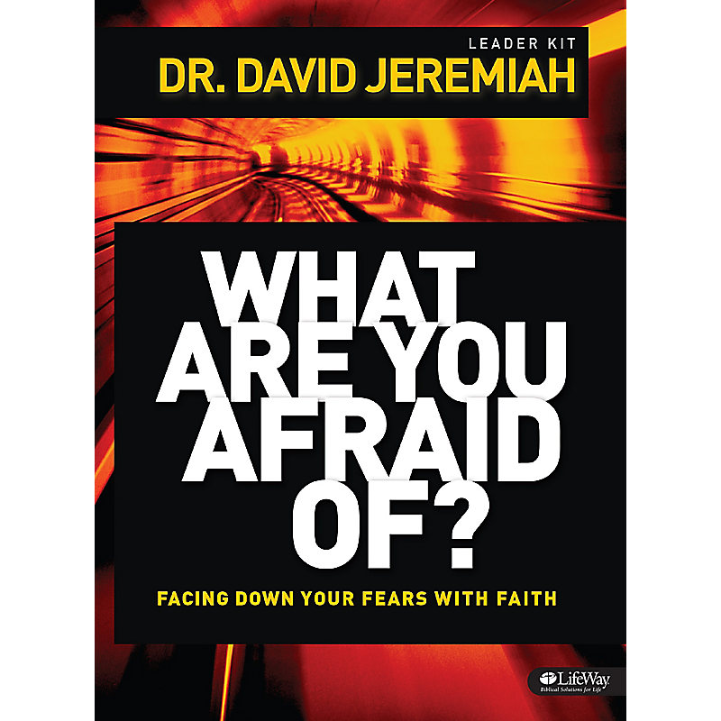 What Are You Afraid Of? DVD Series by Dr. David Jeremiah