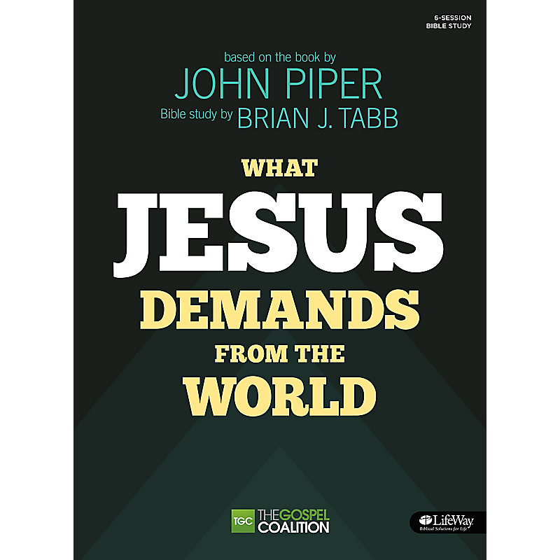What Jesus Demands from the World - Bible Study Book