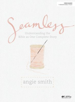 Seamless Bible Study by Angie Smith